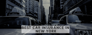 How to Get The Best Car Insurance in New York at Cheapest Rates